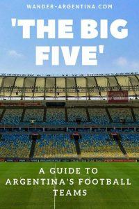 A guide to Argentina's most popular football teams & Big Five