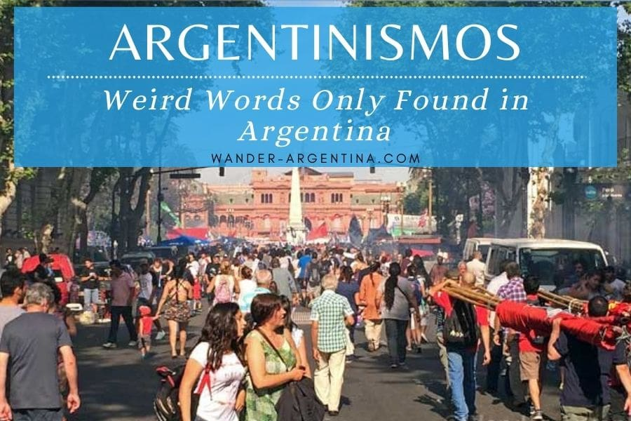 Argentinismos: Weird Words Only Found in Argentina