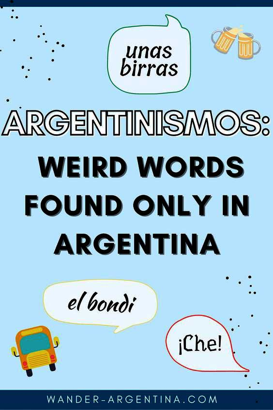Argentntinismos, weird words only found in Argentina