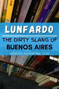 Lunfardo: The dirty slang of Buenos Aires