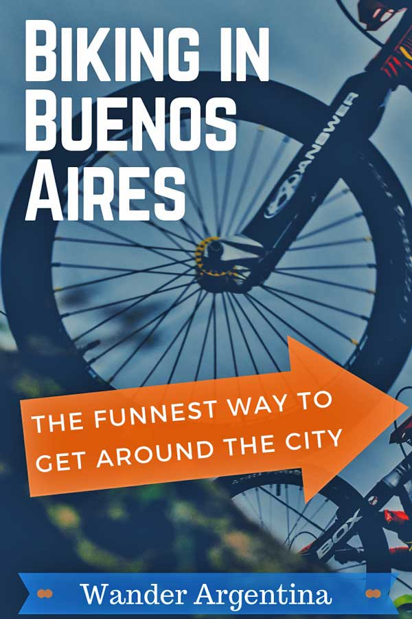 A picture of a Bike wheel with the words 'Biking in Buenos Aires' and an orange arrow that says 'The funnest Way to Get Around the City' width=