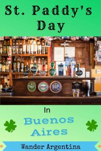 A picture of an Irish-style pub with the words 'St. Paddy's Day in Buenos Aires' and 'Wander Argentina' on the footer.