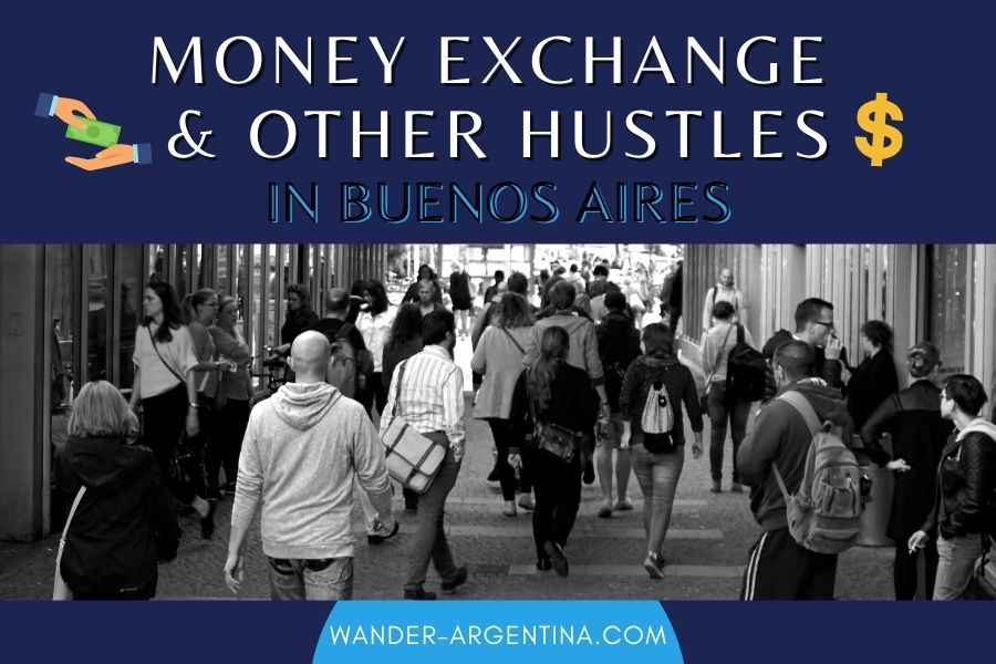 Money Exchange & Other Hustles in Buenos Aires