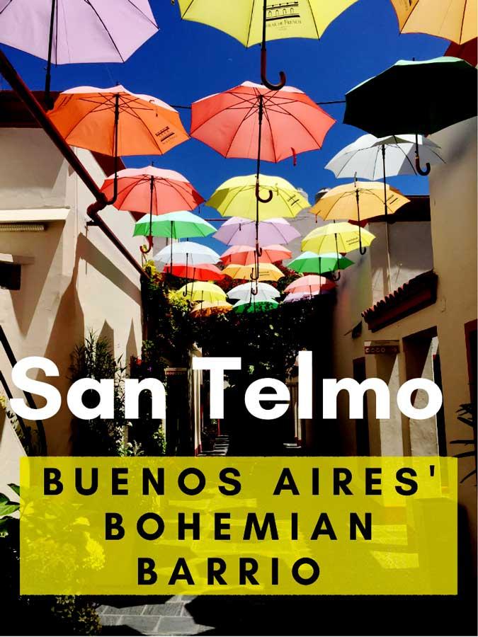San Telmo: Buenos Aires' Bohemian Barrio text over colorful umbrellas
