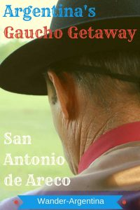 A picture of the weathered neck of an Argentine Gaucho with the words 'Argentina's Gaucho Getaway: San Antonio de Areco'