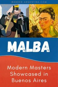 MALBA — Modern Masters in Buenos Aires