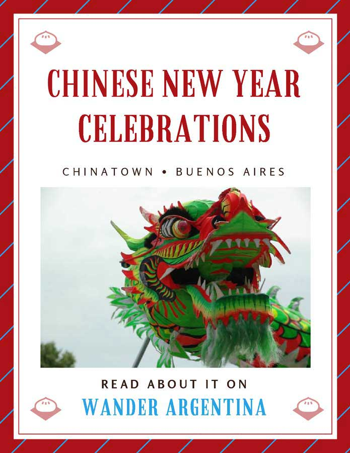 Chinese New Year Celebrations in Chinatown, Buenos Aires. Don't miss the dragon dance, food and entertainment on 'Año Nuevo Chino' while visiting Buenos Aires in February. Read about it on Wander Argentina