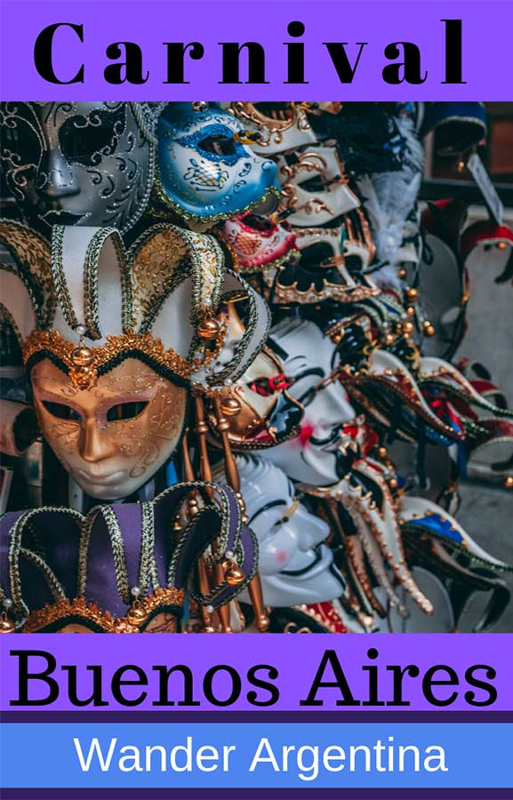 Carnival masks. Carnival (or 'carnaval' in Spanish) is a huge yearly even celebrated in Argentina and especially in Buenos Aires. Read about Carnival celebrations on Wander Argentina