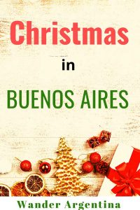 Graphic that says 'Christmas in Buenos Aires' Wander Argentina with holiday decorations