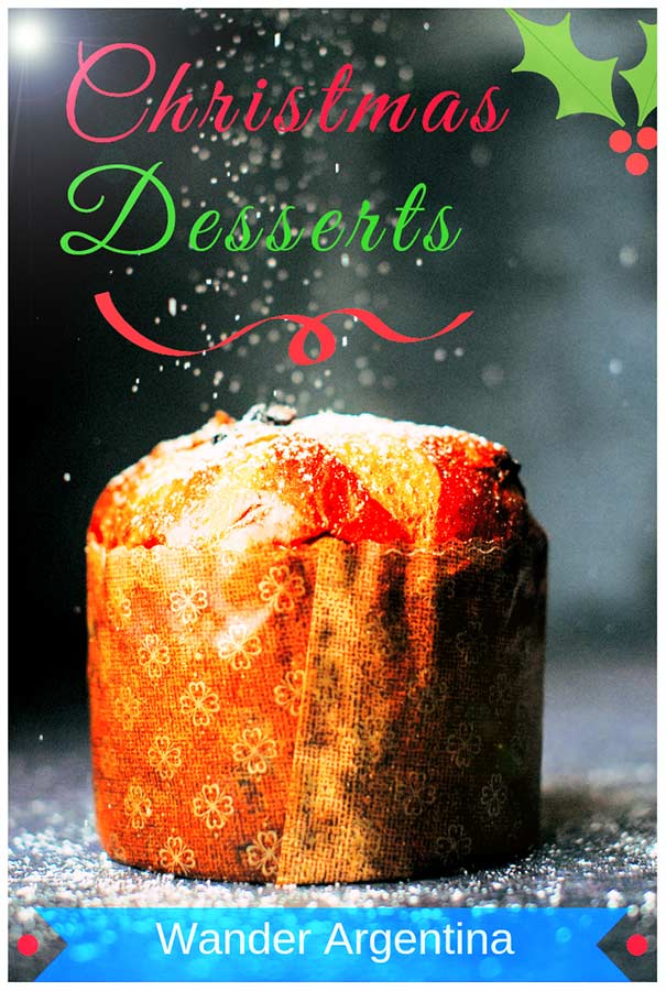Argentina's Christmas Dessert Guide -- A picture of Panettone with the words 'Argentina Christmas desserts'.