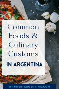 Common foods and culinary customs in Argentina