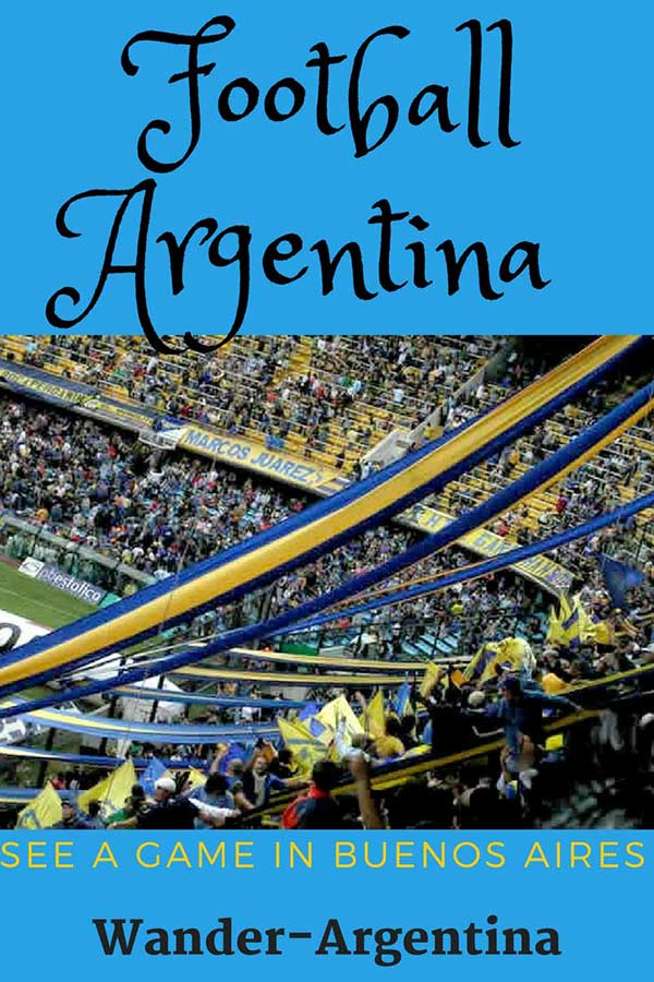 A picture of a football stadium in Buenos Aires with words in overlay that say 'Football Argentina' See a game live. Wander Argentina