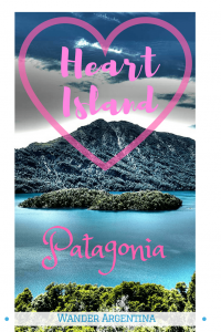 A picture of Heart Island (Isla Corazon) in Patagonia, overlayed with the words 'Heart Island —Patagonia'.