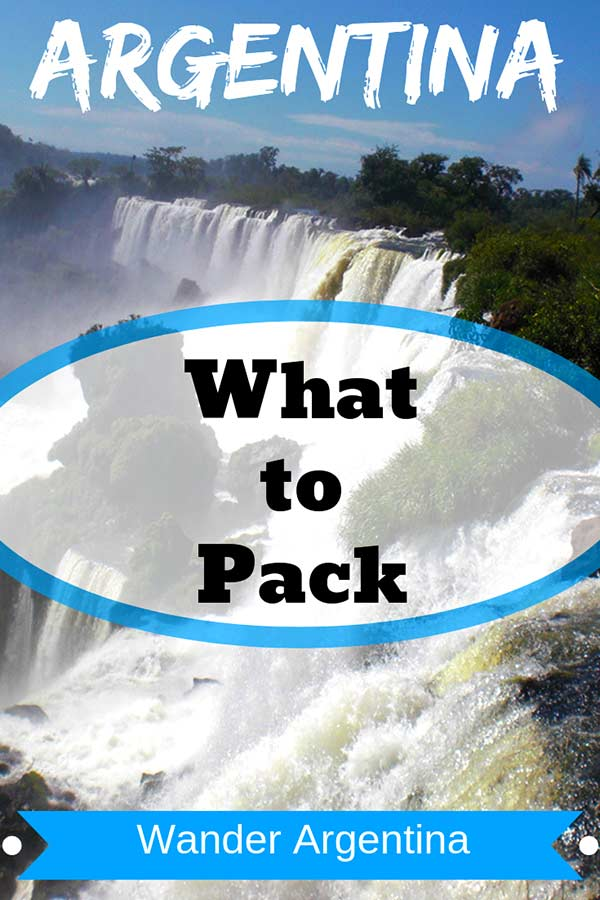 A picture of Iguazu Falls with the Words, 'What to pack for Argentina' -Wander Argentina