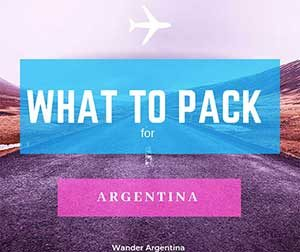What to pack for a vacatino to Argentina